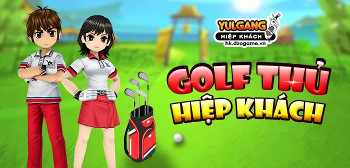 Yulgang Hiệp Khách Dzogame VN [Trang Phuc Hieu Ung] Golf thu Hiep Khach (10.2021)