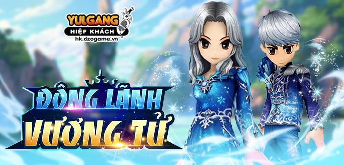Yulgang Hiệp Khách Dzogame VN [Trang Phuc Hieu Ung] Dong Lanh Vuong Tu (10.2021)