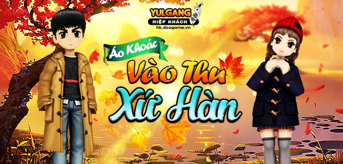 Yulgang Hiệp Khách Dzogame VN [Trang Phuc Hieu Ung] Ao Khoac Vao Thu Xu Han (08.2021)