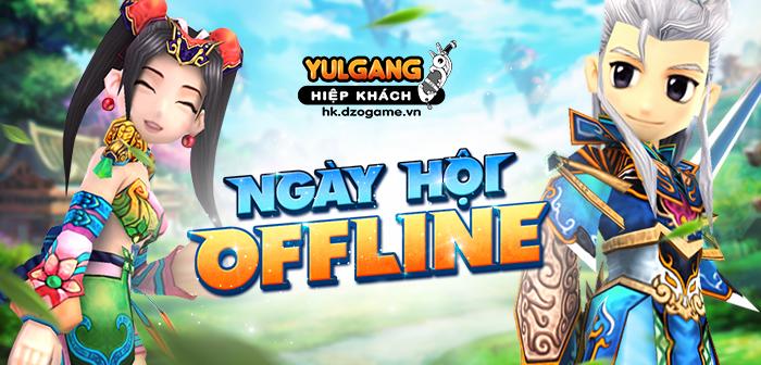 [Qua Tang] Ngay Hoi Offline