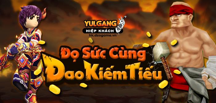 Yulgang Hiệp Khách Dzogame VN [Su Kien] Do Suc Cung Dao Kiem Tieu (10.2021)