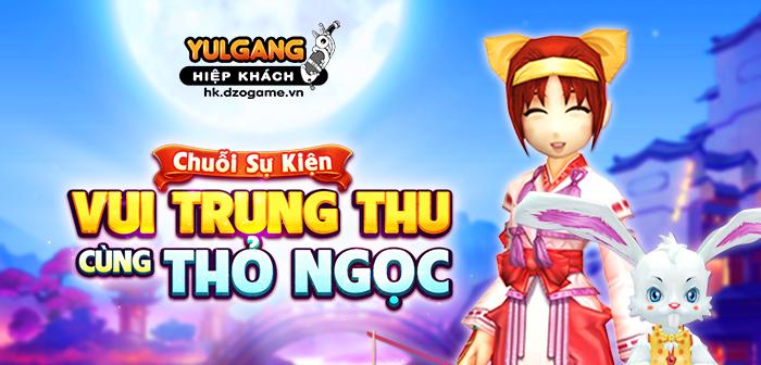 Yulgang Hiệp Khách Dzogame VN [Chuoi Su Kien] Vui Trung Thu Cung Tho Ngoc (09.2021)