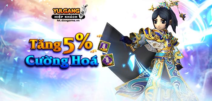 Yulgang Hiệp Khách Dzogame VN [Su Kien] Tang 5% Cuong Hoa (05.2021)