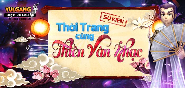 Yulgang Hiệp Khách Dzogame VN [Su Kien] Thoi trang cung Thien Van Nhac (08.2021)