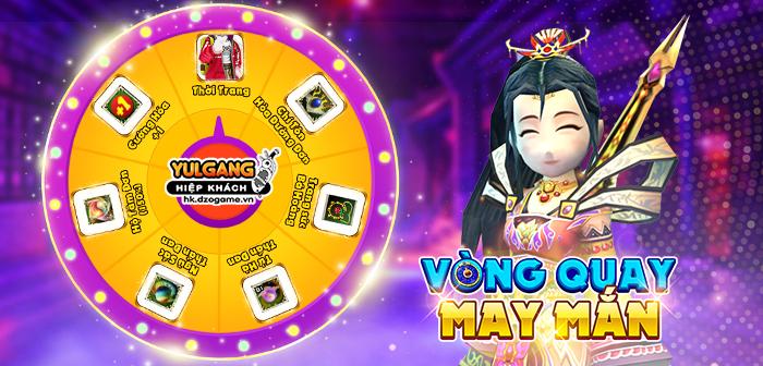 Yulgang Hiệp Khách Dzogame VN [Yen Phi Gia] Vong Quay May Man (04.2021)