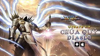 Quỷ Kiếm 3D tung Big Update 2.0 'Chúa Quỷ Diablo', tặng VIPcode cực độc