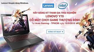 Buổi offline trải nghiệm Lenovo Y70 - Cỗ máy chơi game thượng đỉnh