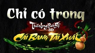 Thiên Long Bát Bộ 3D - Cái Bang Tái Xuất