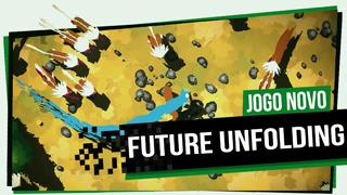Future Unfolding gây đột phá với phong cách chơi hoàn toàn khác lạ