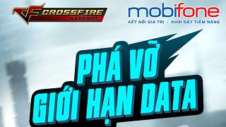 Mobifone: Chơi CrossFire Legends thả ga, không lo data