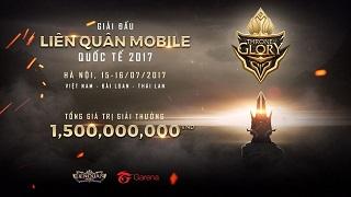 GARENA THRONE OF GLORY - Giải đấu Liên Quân Mobile Quốc tế với 1,5 tỷ đồng tiền thưởng