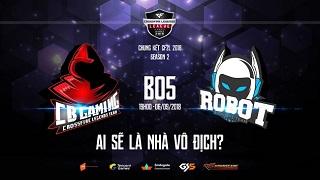 CF2L mùa 2 2018: Robot hay CB Gaming sẽ lên ngôi vô địch vào 19h tối nay?