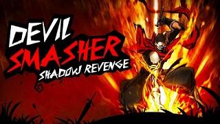 Devil Smasher- Shadow Revenge – Mobile 2D chặt chém màn hình ngang siêu chất