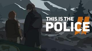 Tựa game mô phỏng thú vị This Is the Police 2 ấn định ngày ra mắt