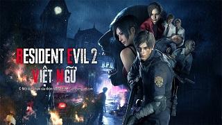 Đã có thể trải nghiệm Resident Evil 2 Remake với phiên bản Việt Ngữ