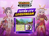 Yulgang Hiệp Khách Dzogame VN - [Sự kiện] Tuyển CTV LiveStream 12/2020 - 25122020