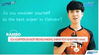 CKTG Đột Kích - CFS 2017: RAMBO tự tin mình là 1 trong những sniper tốt nhất Việt Nam?