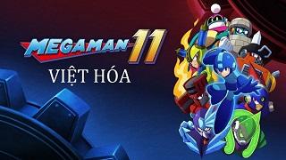 Việt hóa thành công Mega Man 11 – Quá tuyệt để trải nghiệm siêu phẩm này
