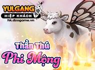 yulgang hiep khach - [Cập nhật] Thần Thú Phi Mộng (10.2021) - 28102021