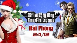 Xạ thủ CFL Hải Phòng đón giáng sinh và nhận quà khủng tại offline cuối tuần này