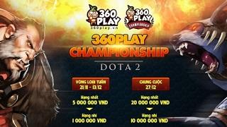 360Play Championship: Giải đấu quy tụ những team DotA 2 mạnh nhất