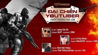Đừng quên hôm nay sẽ diễn ra Đại Chiến Youtuber CrossFire Legends Việt Nam